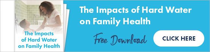 The Impacts of Hard Water on Family Health